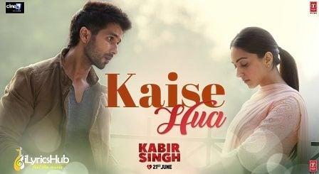 Kaise Hua Lyrics Kabir Singh | Vishal Mishra