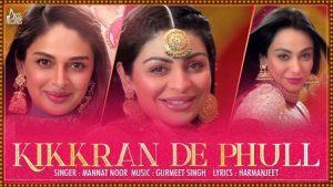 Kikkaran De Phull Lyrics Mannat Noor