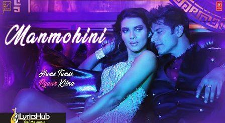 Manmohini Lyrics Mika Singh, Kanika Kapoor & Ikka