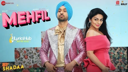 Mehfil Lyrics Shadaa | Diljit Dosanjh