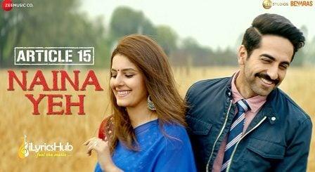 Naina Yeh Lyrics Article 15 | Yasser Desai