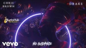 No Guidance Lyrics - Chris Brown | Drake