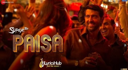 Paisa Lyrics Super 30 | Vishal Dadlani
