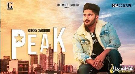Peak Lyrics - Bobby Sandhu | Yung Delic