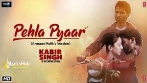 Pehla Pyar Lyrics Kabir Singh Armaan Malik