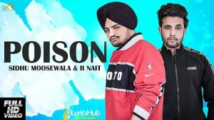 Poison Lyrics Sidhu Moose Wala, R-Nait
