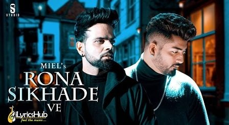 Rona Sikhade Ve Lyrics Miel