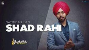 Shad Rahi Lyrics Satbir Aujla, Tanya   Sardari