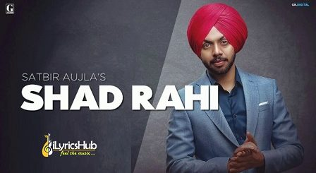 Shad Rahi Lyrics Satbir Aujla, Tanya | Sardari