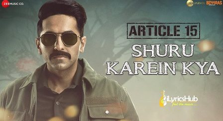 Shuru Karein Kya Lyrics Article 15