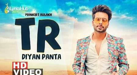 TR Diyan Paintan Lyrics Mankirt Aulakh