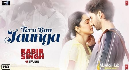 Tera Ban Jaunga Lyrics Kabir Singh