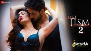 Tere Jism 2 Lyrics Altaaf Sayyed | Kangna Sharma