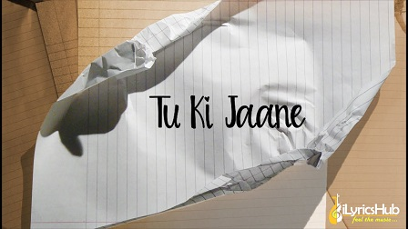 Tu Ki Jaane Lyrics - The PropheC | The Season