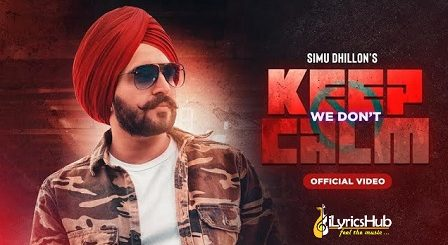 We Dont Keep Calm Lyrics Simu Dhillon | Pindaan Aale