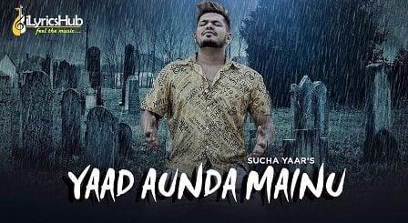Yaad Aunda Mainu Lyrics Sucha Yaar