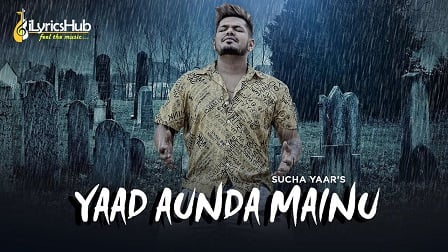 Yaad Aunda Mainu Lyrics Sucha Yaar