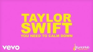 You Need To Calm Down Lyrics - Taylor Swift
