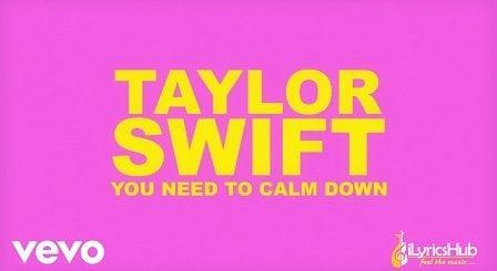You Need To Calm Down Lyrics - Taylor Swift