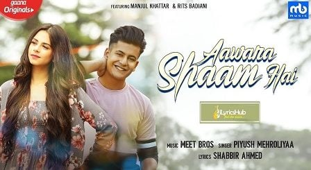 Aawara Shaam Hai Lyrics Meet Bros, Piyush Mehroliyaa