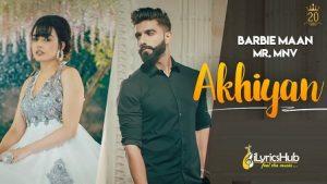 Akhiyan Lyrics Barbie Maan