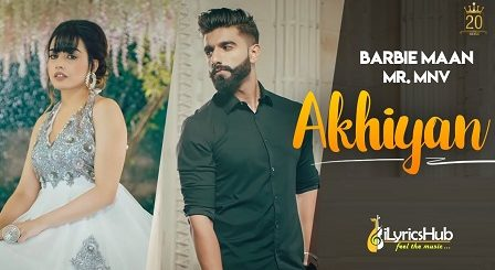 Akhiyan Lyrics Barbie Maan