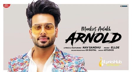 Arnold Lyrics Mankirt Aulakh