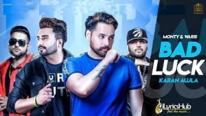 Bad Luck Lyrics Monty & Waris | Karan Aujla