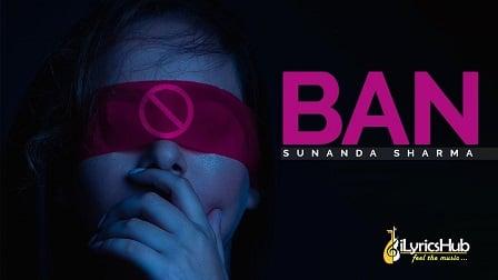 Ban Lyrics Sunanda Sharma