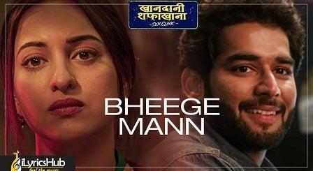 Bheege Mann Lyrics Khandaani Shafakhana