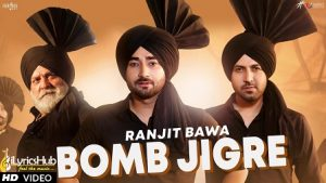 Bomb Jigre Lyrics Ranjit Bawa