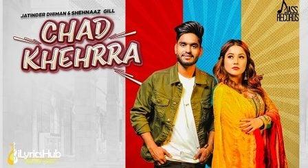 Chad Khehrra Lyrics Jatinder Dhiman, Shehnaaz Gill