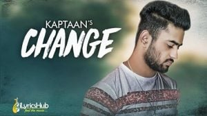 Change Lyrics Kaptaan