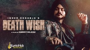 Death Wish Lyrics Inder Dosanjh