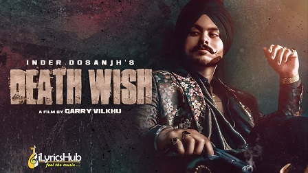 Death Wish Lyrics Inder Dosanjh