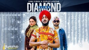 Diamond Bling Lyrics Simu Singh, Gurlez Akhtar