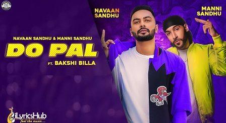 Do Pal Lyrics Navaan Sandhu, Bakshi Billa