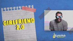 Girlfriend 2.0 Lyrics Dino James