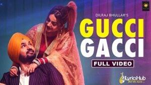 Gucci Gacci Lyrics Dilraj Bhullar