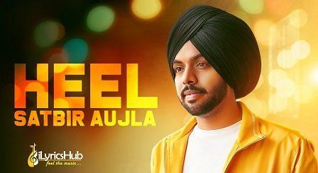 Heel Lyrics Satbir Aujla, Priya | Sardari