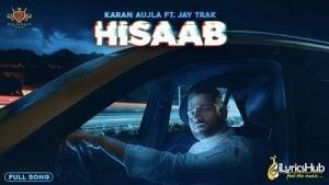 HISAAB LYRICS - KARAN AUJLA (Video Updated) | iLyricsHub