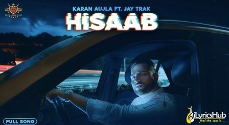 Hisaab Lyrics Karan Aujla
