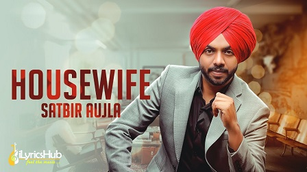 House Wife Lyrics Satbir Aujla | Sardari