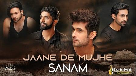 Jaane De Mujhe Lyrics Sanam