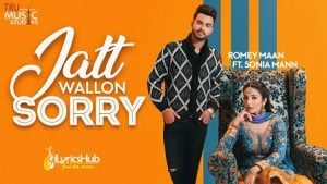 Jatt Wallon Sorry Lyrics Romey Maan