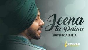 Jeena Ta Pena Lyrics Satbir Aujla | Sardari