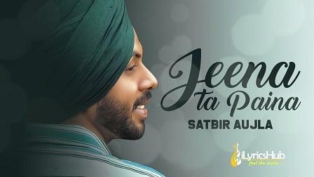 Jeena Ta Pena Lyrics Satbir Aujla   Sardari