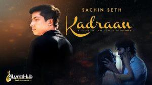 Kadraan Lyrics Sachin Seth