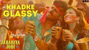 Khadke Glassy Lyrics Jabariya Jodi | Yo Yo Honey Singh