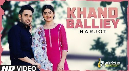 Khand Balliye Lyrics Harjot